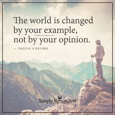 http://www.loalover.com/the-world-is-changed-by-your-example/ - The world is changed by your example