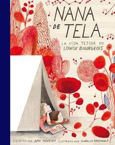 """<p>Hay libros que por su apariencia parecen concebidos para niños y luego los abres, y descubres que o tú sigues siendo una niña, lo cual es una alegría, o bien ese libro es tan deslumbrante como un inmenso abrazo que nos acoge a todos, niños y grandes. Eso es lo que sucede con """"Nana de Tela. La vida tejida de Louise Bourgeois"""", escrito por Amy Novesky, ilustrado por Isabelle Arsenault, y editado por Impedimenta.</p> <p>Sucede que es un libro maravilloso que cuenta de u..."""