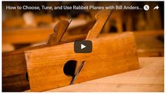 Learn how to choose, refurbish, tune, and use Rabbet Planes (WoodAndShop.com).