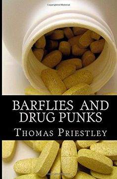 Barflies  and  Drug  Punks: A  Collection  of  Poems by Thomas Priestley http://www.amazon.co.uk/dp/1500130206/ref=cm_sw_r_pi_dp_XJo.tb1FDQQGY