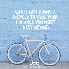 Life is like riding a bicycle, to keep your balace you must keep movig. It takes courage to take action to achieve your goals especially when others doubt. #successful #motivate #wisdom #qotd #lifequotes #words #entrepreneurship #passion #ThinkBig #Coaching #Confidence #Empower #Entrepreneur #Watch #Wealth