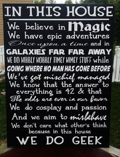 """Would change a few things (most notably the improper apostrophe on """"others"""") but I need to make this sign!  In This House We Do Geek, Geek Wood Sign, Home Decor, Lord of the Rings, Harry Potter, Star Wars, Star Trek"""