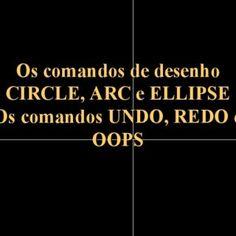 Os comandos de desenhoOs comandos de desenho CIRCLE, ARC e ELLIPSECIRCLE, ARC e ELLIPSE Os comandos UNDO, REDO eOs comandos UNDO, REDO e OOPSOOPS   Object. http://slidehot.com/resources/manual-de-introducao-ao-autocad-r14-aula-15-os-comandos-circle-arc-e-ellipse-os-comandos-undo-redo-e-oops.53493/