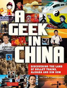 A Geek in China: Discovering the Land of Alibaba, Bullet ...