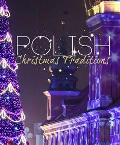Polish Christmas Traditions: www.pl/en/experience-poland/traditions-and-holidays/christmas/