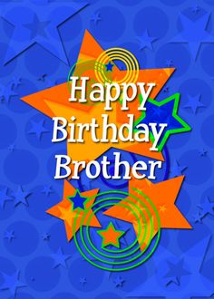 Happy Birthday Brother Colorful Stars and Swirls card. Personalize any greeting card for no additional cost! Cards are shipped the Next Business Day. Happy Birthday Grandson Images, Birthday Wishes For Twins, Birthday Card For Nephew, Happy Birthday Big Brother, Birthday Wishes Greeting Cards, Happy Birthday Cards Handmade, Birthday Star, Birthday Greetings, Birthday Ideas