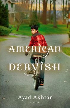 American Dervish is a 2012 novel by Ayad Akhtar. The novel tells the story of a young Pakistani-American boy growing up in the American Midwest and his struggle with his identity and religion.