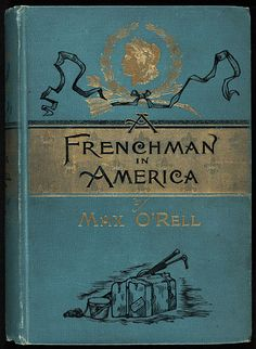 A Frenchman in America : recollections of men and things -1891