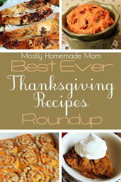 Mostly Homemade Mom - Best Ever Thanksgiving Recipes Roundup www.mostlyhomemademom.com