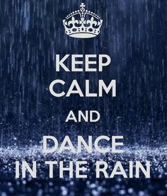 Dance in the Rain .....