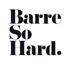 Fitness Motivation : Barre So Hard *Exclusive* Tank. - All Fitness Pilates Barre, Ballet Barre, Barre Body, Barre Workouts, Monday Motivation, Fitness Motivation, Fitness Memes, Bar Method, Workout Memes