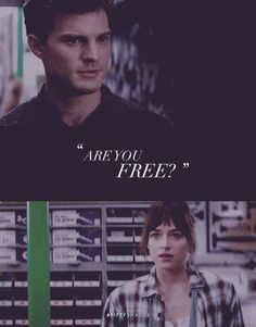 """""""Are you free?"""" - Christian Grey, quote. 