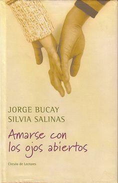 """""""Amarse con los ojos abiertos"""" by Jorge Bucay"""