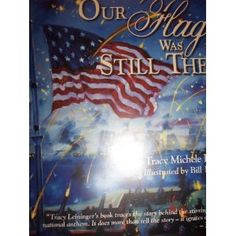 Our Flag Was Still There: the story of the Star-Spangled Banner