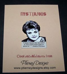 """JESSICA FLETCHER Murder, She Wrote Mystery Quote Pin. """"I think I know who the killer is but I need some help to prove it."""""""