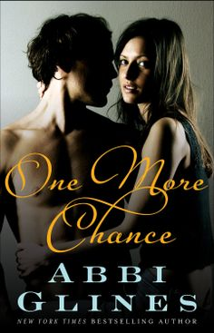 """ONE MORE CHANCE"" by Abbi Glines"