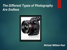Photography is the power and practice of creating still life pictures by recording aurora particles on a sensitive medium. Photography has since been a invent time hobby and fun reaction for people all from one end to the other the world. Michael William Paul shared different types of photography here.