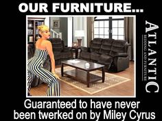 Our Promise to all AB&F Customers...unless you are into this sort of thing - http://charlotteabf.com/promise-abf-customers-unless-sort-thing/ #Furniture, #Guarantee, #Miley, #Twerk
