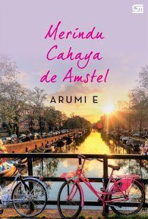 Perpustakaan Ratih Cahaya: Merindu Cahaya de Amstel
