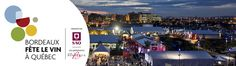 #Bordeaux #Wine Festival in #Québec City   August 29th to September 1st, 2013