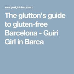 The glutton's guide to gluten-free Barcelona - Guiri Girl in Barca