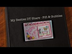 Marie shares her DT Project With You - FiFi and Bubbles