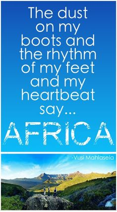 "You don't ""feel"" AfriKa in Johannesburg,when you travel north,you feel the drum-beat. Kenya, Tanzania, Out Of Africa, East Africa, African Culture, African Safari, Africa Travel, Travel Quotes, Travel Posters"