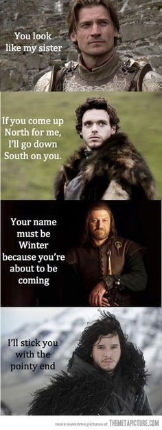 I still think Jon Snow's should have been blank. That guy doesn't need a pickup line.