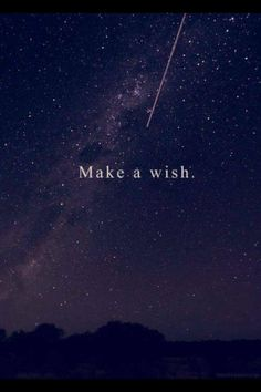 Saw a falling star tonight! Dam right I made a wish!