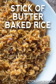 Stick of Butter Baked Rice - - This rice always steals the show. Rice Side Dishes, Vegetable Side Dishes, Pasta Dishes, Vegetable Recipes, Main Dishes, Yummy Rice Dishes, Brown Rice Dishes, Pasta Sauces, Veggie Food