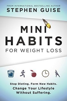 Mini Habits for Weight Loss: Stop Dieting. Form New Habits. Change Your Lifestyle Without Suffering. Mini Habits for Weight Loss: Stop Diet. Diet Motivation, Weight Loss Motivation, Weight Loss Tips, Motivation Boards, Lose Weight Naturally, Trying To Lose Weight, Losing Weight, App, Way Of Life