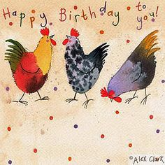 #Chickens birthday card by alex #clark #'happy birthday to you' birthday chickens, View more on the LINK: http://www.zeppy.io/product/gb/2/271425223362/