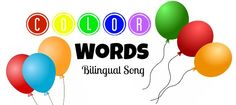 color words song, bilingual color words with balloons!
