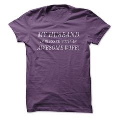 (Top Tshirt Deals) My Husband Is Blessed With An Awesome Wife Shirt [Tshirt Facebook] Hoodies, Funny Tee Shirts