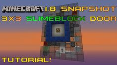 Minecraft 1.8 Snapshot Redstone Tutorial - How to make a 3x3 Piston Door w/ Slime Blocks!