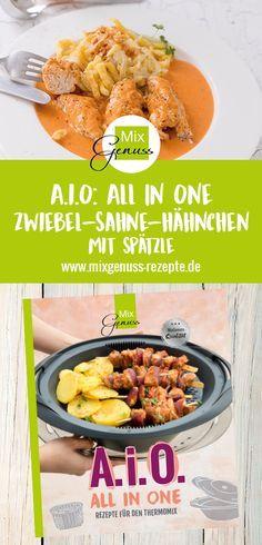 Zwiebel-Sahne-Hähnchen mit Spätzle #AiO – All in One – MixGenuss Blog