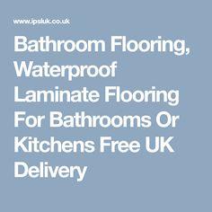 Bathroom Flooring, Waterproof Laminate Flooring For Bathrooms Or Kitchens Free UK Delivery Laminate Flooring Bathroom, Waterproof Laminate Flooring, Free Uk, Bathrooms, Kitchens, Delivery, Bathroom, Kitchen, Cuisine