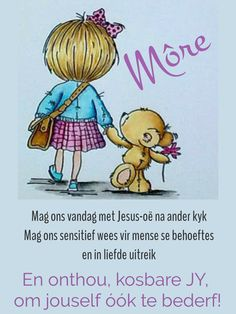Good Morning Messages, Good Morning Wishes, Lekker Dag, Afrikaanse Quotes, Goeie More, Cartoon Pics, Blessings, Blessed, Bible