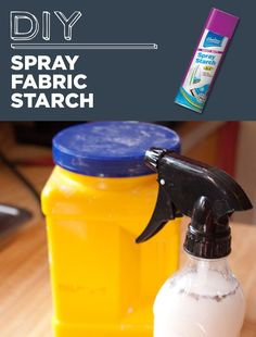 DIY Spray Fabric Starch In a spray bottle, mix together 1 cup water and 2 teaspoons of cornstarch.