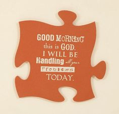 PUZZLE PIECES GOOD MORNING 12 IN W X 12 IN H $18.00