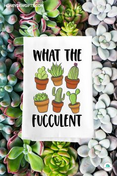 """Whether you are gardening or doing your kitchen chores, this punny kitchen towel """"What the Fucculent"""" will surely make your day! This cactus tea towel is just hilarious! You're sure to chuckle at the sight of this tea towel, kitchen towel, cactus towel, succulent towel."""