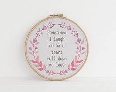 Sometimes i laugh so hard tears roll down my legs cross stitch pattern counted xstitch Sarcasm