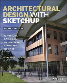 Architectural Design With Sketchup: 3D Modeling, Extensions, BIM, Rendering, Making, and Scripting, Red