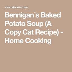 Bennigan´s Baked Potato Soup (A Copy Cat Recipe) - Home Cooking