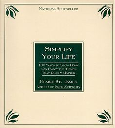 Simplify Your Life -- Elaine St.James