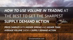 How to Use Volume in Trading: Supply Demand Actions - Girolamo Aloe