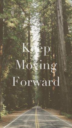 #iamaquote; keep moving forward...