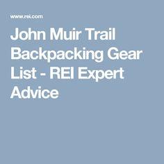 John Muir Trail Backpacking Gear List - REI Expert Advice