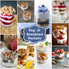 Top 10: Breakfast Parfaits - not only great for a single parfait, but very inspiring to create a parfait bar at a classroom party or brunch