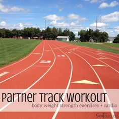 Partner Track Workout {body weight exercises + cardio}